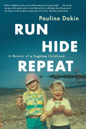 Run, Hide, Repeat by Pauline Dakin
