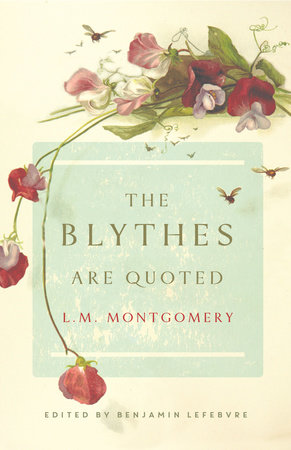 The Blythes Are Quoted by L. M. Montgomery