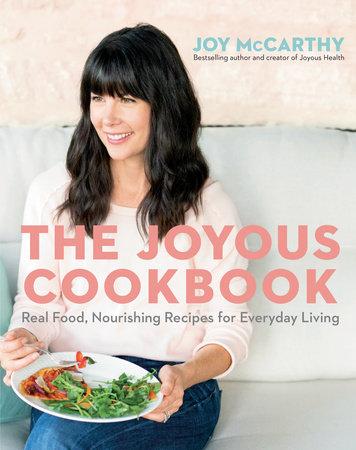The Joyous Cookbook by Joy McCarthy