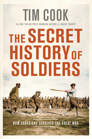 The Secret History of Soldiers by Tim Cook