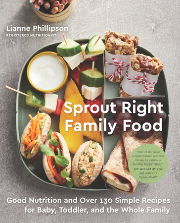 Sprout Right Family Food by Lianne Phillipson