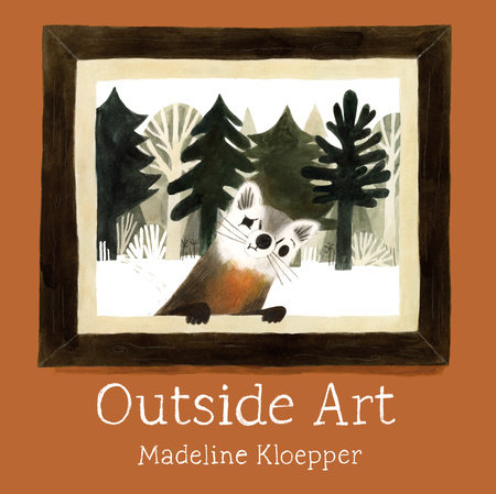 Outside Art by Madeline Kloepper