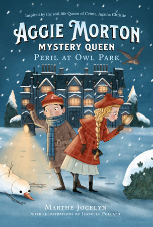 Aggie Morton, Mystery Queen: Peril at Owl Park by Marthe Jocelyn