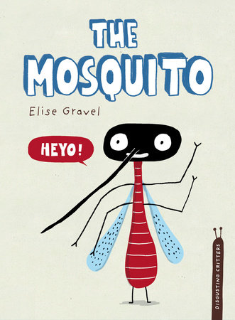 The Mosquito by Elise Gravel