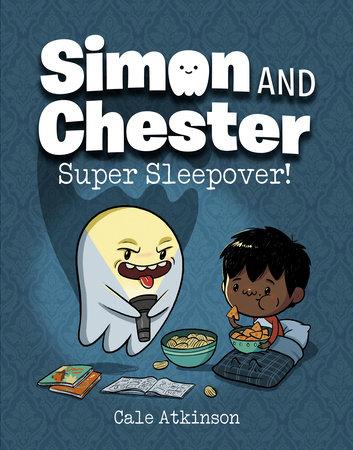 Super Sleepover! (Simon and Chester Book #2)