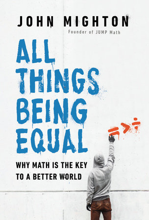 All Things Being Equal by John Mighton