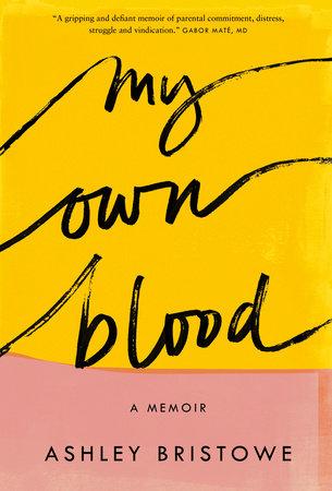 My Own Blood by Ashley Bristowe