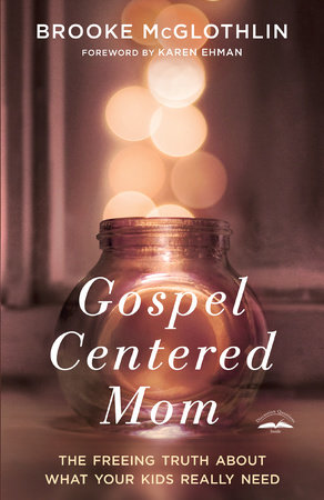 Gospel-Centered Mom by Brooke McGlothlin
