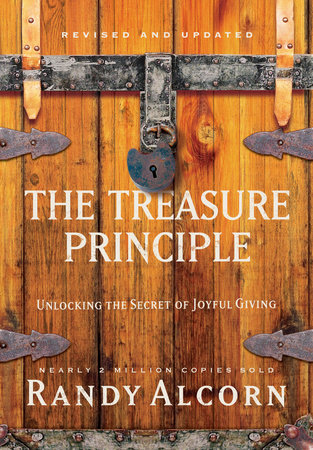 The Treasure Principle, Revised and Updated by Randy Alcorn