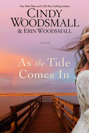 As the Tide Comes In by Cindy Woodsmall and Erin Woodsmall