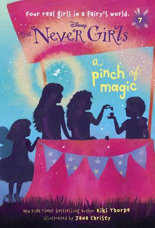 Never Girls #7: A Pinch of Magic (Disney: The Never Girls) by Kiki Thorpe