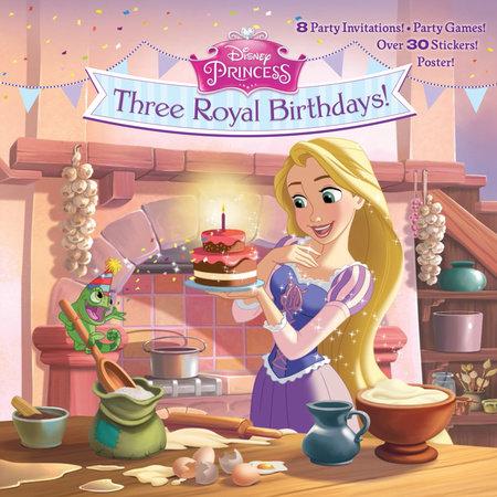 Three Royal Birthdays! (Disney Princess) by Andrea Posner-Sanchez