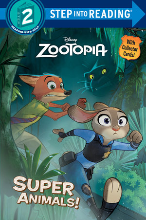Super Animals! (Disney Zootopia) by Rico Green