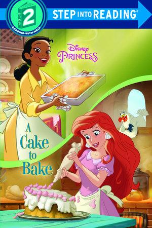 A Cake to Bake (Disney Princess) by Apple Jordan