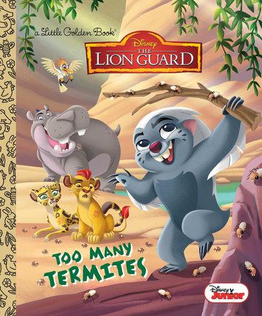 Too Many Termites (Disney Junior: The Lion Guard) by Judy Katschke