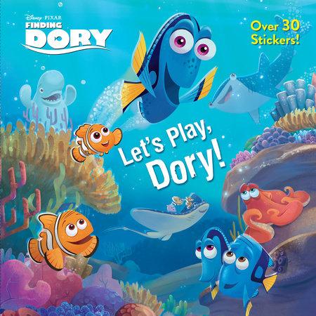 Let's Play, Dory! (Disney/Pixar Finding Dory) by Bonita Garr