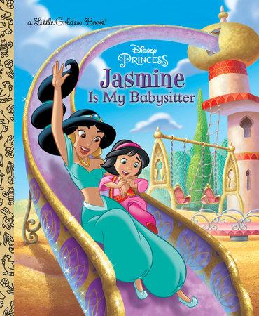 Jasmine Is My Babysitter (Disney Princess) by Apple Jordan