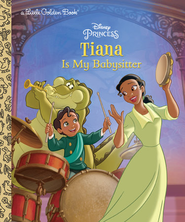 Tiana Is My Babysitter (Disney Princess) by Apple Jordan