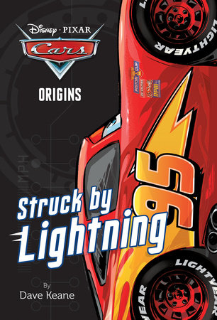 Cars Origins: Struck by Lightning (Disney/Pixar Cars) by Dave Keane