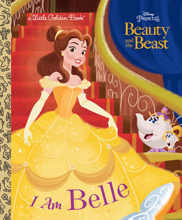 I Am Belle (Disney Beauty and the Beast) by Andrea Posner-Sanchez
