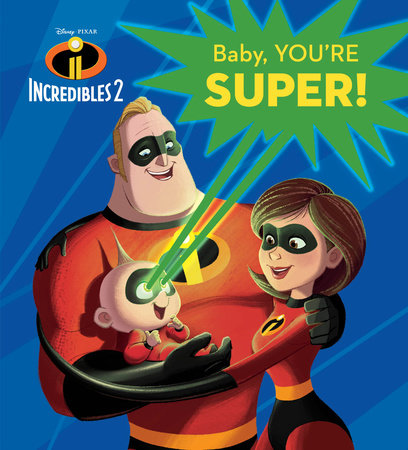 Baby, You're Super! (Disney/Pixar The Incredibles 2) by RH Disney