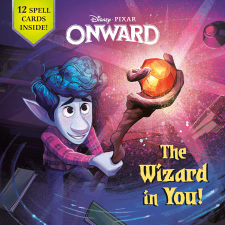 The Wizard in You! (Disney/Pixar Onward) by Steve Behling; illustrated by the Disney Storybook Art Team