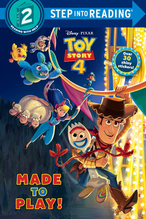Made to Play! (Disney/Pixar Toy Story 4) by Natasha Bouchard