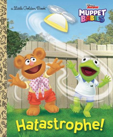 Hatastrophe (Disney Muppet Babies) by Random House