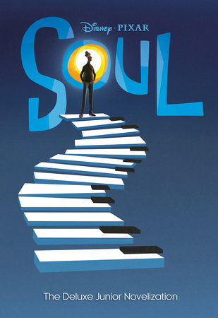 Soul: The Deluxe Junior Novelization (Disney/Pixar Soul) by Tenny Nellson