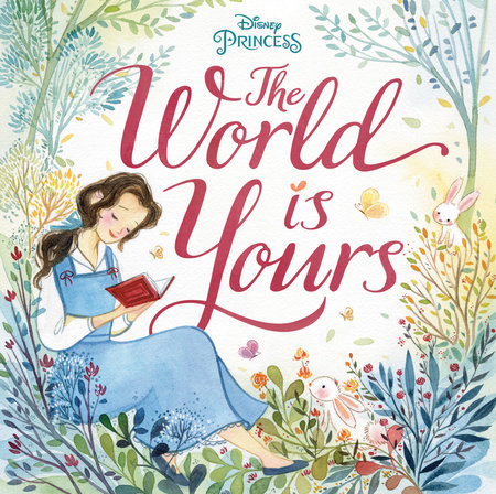 The World Is Yours (Disney Princess) by Megan Roth