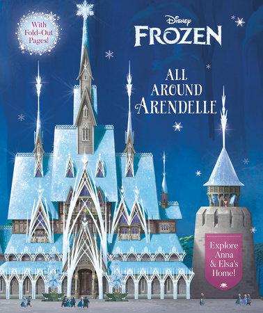 All Around Arendelle (Disney Frozen) by Elle Stephens