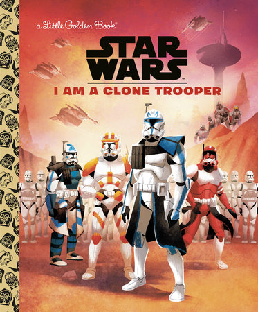 I Am a Clone Trooper (Star Wars) by Golden Books