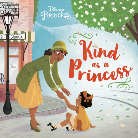 Kind as a Princess (Disney Princess) by Catherine J. Manning