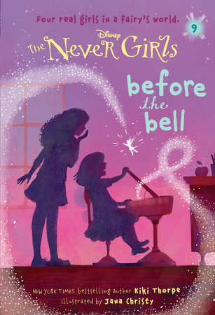 Never Girls #9: Before the Bell (Disney: The Never Girls) by Kiki Thorpe