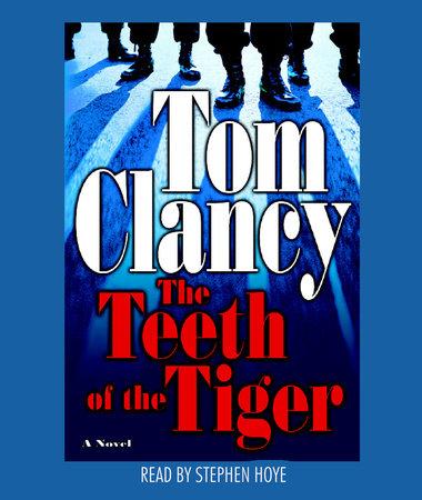 The Teeth of the Tiger (Jack Ryan, Book 12; Jack Ryan Jr., Book 1)
