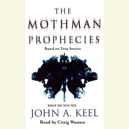 The Mothman Prophecies by John A. Keel