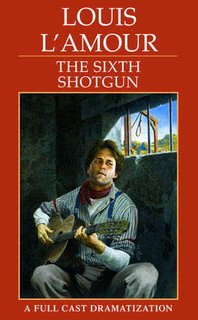 The Sixth Shotgun by Louis L'Amour
