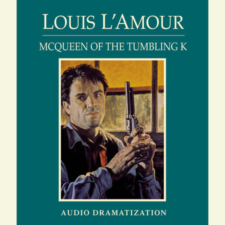 McQueen of the Tumbling K by Louis L'Amour