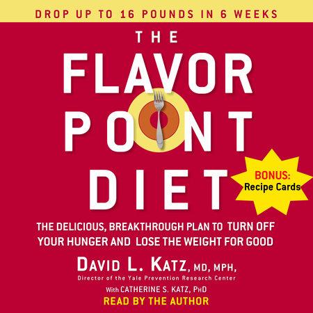 The Flavor Point Diet by David Katz, M.D., MPH