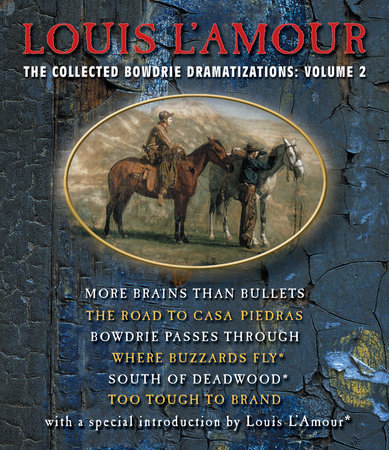 The Collected Bowdrie Dramatizations: Volume II by Louis L'Amour