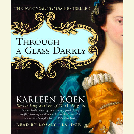 Through a Glass Darkly by Karleen Koen