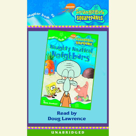 SpongeBob Squarepants #2: Naughty Nautical Neighbors by Annie Auerbach and Terry Collins