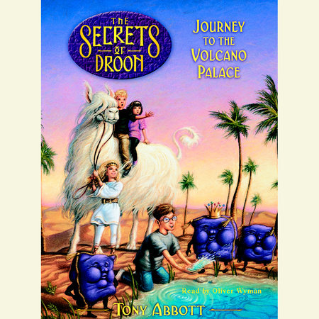 Journey to the Volcano Palace: The Secrets of Droon Book 2 by Tony Abbott