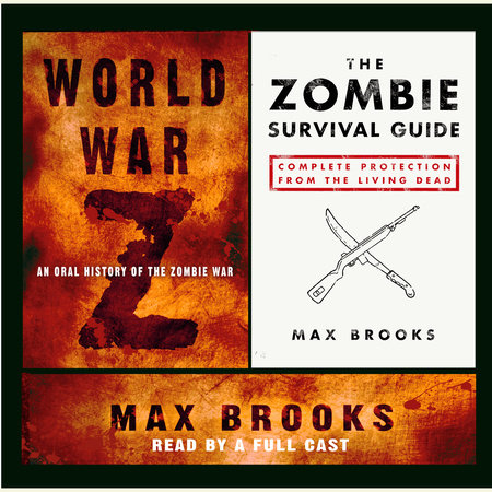 World War Z and The Zombie Survival Guide by Max Brooks