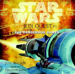 Star Wars: Jedi Quest #3: The Dangerous Games
