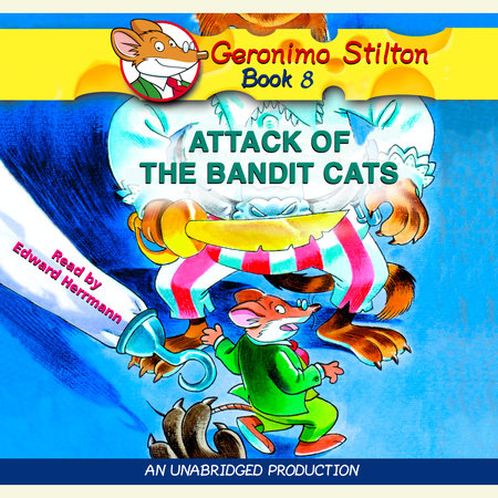 Geronimo Stilton #8: Attack of the Bandit Cats by Geronimo Stilton