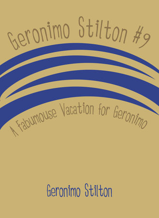 Geronimo Stilton #9: A Fabumouse Vacation for Geronimo by Geronimo Stilton