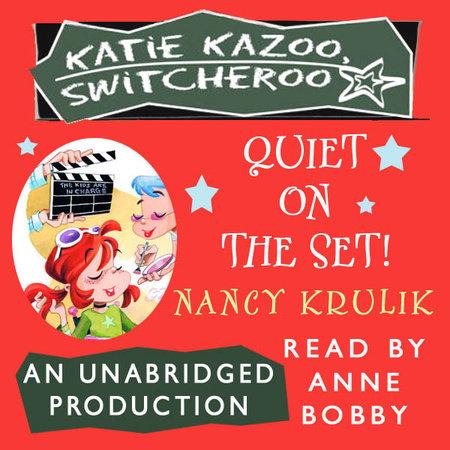 Katie Kazoo, Switcheroo #10: Quiet on the Set! by Nancy Krulik