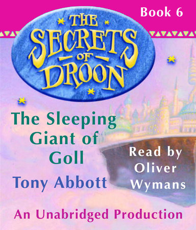 The Secrets of Droon #6: The Sleeping Giant of Goll by Tony Abbott