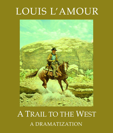A Trail to the West by Louis L'Amour